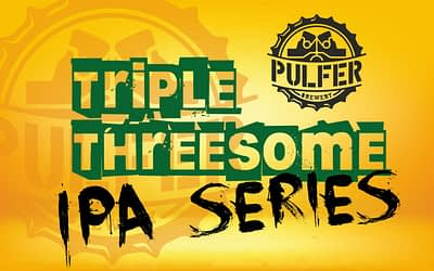 TRIPLE THREESOME HAZY IPA'S