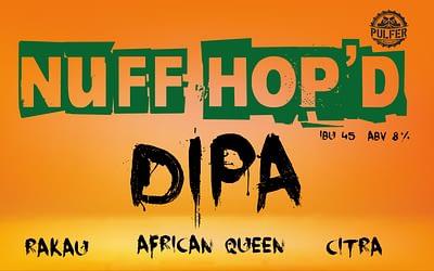 NUFF HOP'D HAZY DIPA